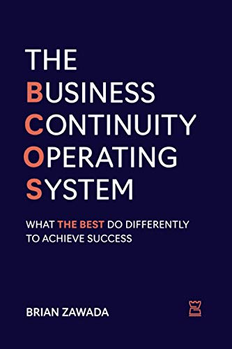 Compare Textbook Prices for The Business Continuity Operating System: What the Best do Differently to Achieve Success  ISBN 9781735943527 by Zawada, Brian