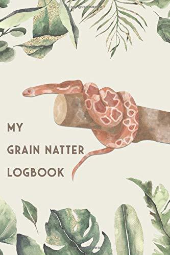 My Grain Natter Logbook: Snake Diary - Log Book for Grain Natter I Terrarium Notebook I 186 Days Journal I Serpent Feed Tracker