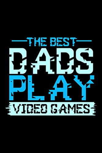 The Best Dad Play Video Games: Gaming Lined Notebook incl. Table of Contents on 120 Pages   Gaming Gamers Journal   Gift Idea for Gamers, gamers, console and PC players