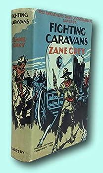 Hardcover Rare Zane Grey / FIGHTING CARAVANS First Edition 1929 Book