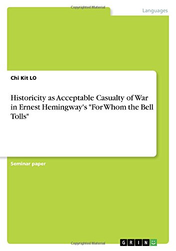 Historicity as Acceptable Casualty of War in Ernest Hemingway's For Whom the Bell Tolls