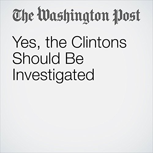 Yes, the Clintons Should Be Investigated copertina