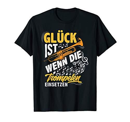 Glück Ist Wenn Die Trompeten Einsetzen - Geschenk Trompeter T-Shirt