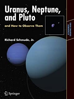 Uranus, Neptune, and Pluto and How to Observe Them (Astronomers' Observing Guides)