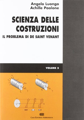 Scienza delle costruzioni. Problema di de Saint Venant (Vol. 2)