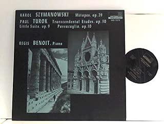 Szymanowski - Metopes, Op. 29 / Paul Turok - Transcendental Etudes, Op. 30, Little Suite, Op. 9, Passacaglia, Op. 10, Regis Beniot, Piano