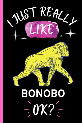 I Just Really Like Bonobo Ok: Cute Bonobo Notebook For Women, Boys, And Girls. Funny Blank Lined Notebook Journal For Bonobo Lovers. Perfect Christmas, Birthday And Thanksgiving Gift Ideas. Vol-02