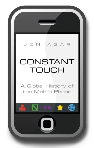 Constant Touch: A Global History of the Mobile Phone (English Edition)