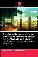 Estabelecimento de uma política e procedimentos de gestão de arquivos: o Banco de Desenvolvimento dos Estados da África Central (BDEAC)