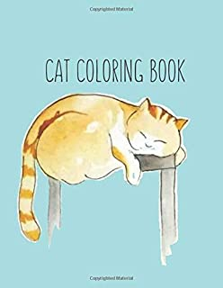 Cat Coloring Book: Cat Gifts for Toddlers, Kids ages 4-8, Girls Ages 8-12 or Adult Relaxation | Cute Stress Relief Animal Birthday Coloring Book Made in USA