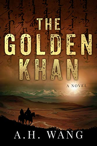 The Golden Khan: An edge-of-the-seat epic adventure (Georgia Lee Book 2) by [A. H. Wang]