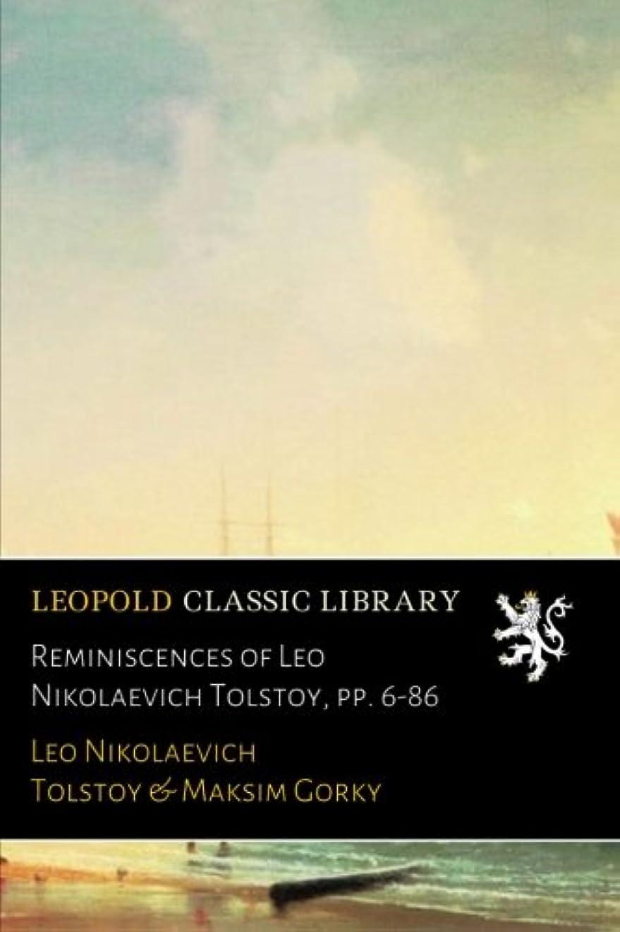 喜んで蚊統合するReminiscences of Leo Nikolaevich Tolstoy, pp. 6-86