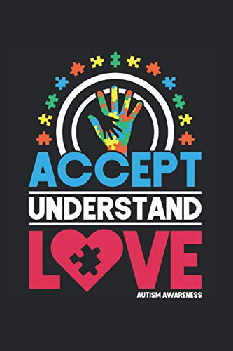 Accept Understand Love Autism Awareness: Autism Awareness Notebook & Journal - Appreciation Gift Idea - 120 Lined Pages, 6x9 Inches, Matte Soft Cover