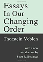 Essays in Our Changing Order (Transaction Books)