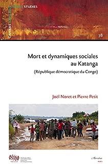 Mort et dynamiques sociales au Katanga (République Démocratique du Congo) (French Edition)