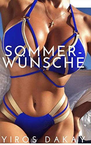 Sommer-Wünsche: Es gibt nichts Schöneres, als im Sommer Liebe zu machen.
