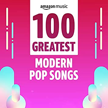 100 Greatest Modern Pop Songs