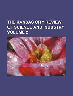 The Kansas City Review of Science and Industry Volume 2