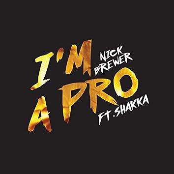 I'm A Pro