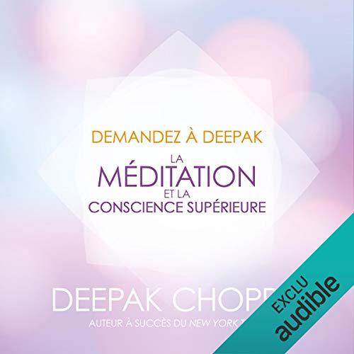 La méditation et la conscience supérieure (Demandez à Deepak) cover art