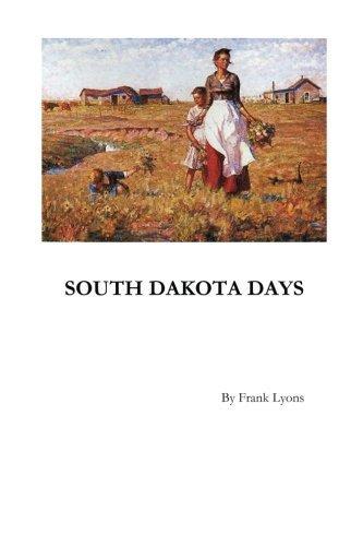 South Dakota Days by Frank W lyons (2011-11-20)