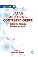 Japan and Asia's Contested Order: The Interplay of Security, Economics, and Identity (Asia Today)