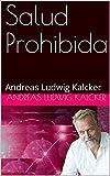 Salud Prohibida: Andreas Ludwig Kalcker