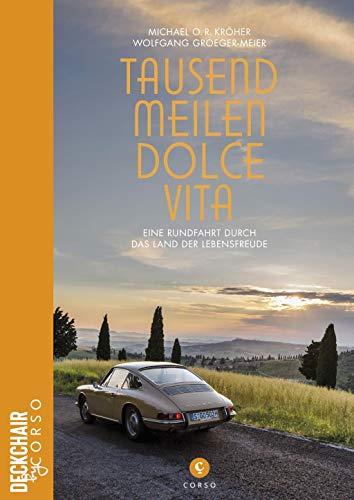 Tausend Meilen Dolce Vita: Eine Rundfahrt durch das Land der Lebensfreude (Deckchair by Corso)