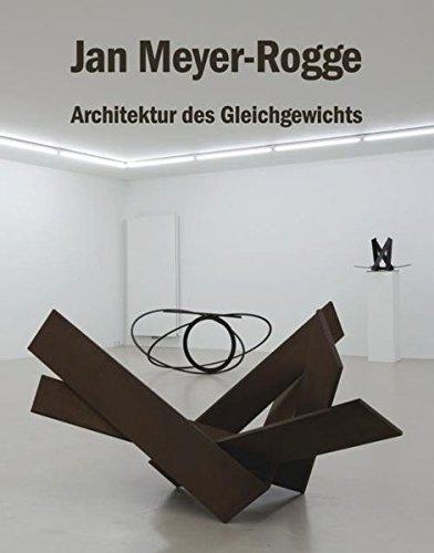 Jan Meyer-Rogge: Architektur des Gleichgewichts