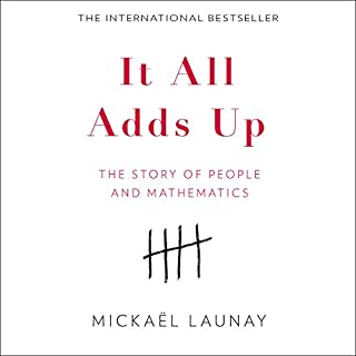 It All Adds Up: The Story of People and Mathematics cover art
