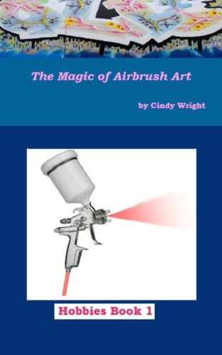 The Magic of Airbrush Art: 1