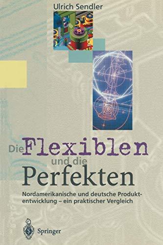 Die Flexiblen und die Perfekten: Nordamerikanische und deutsche Produktentwicklung - ein praktischer Vergleich