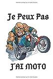 je peux pas j'ai MOTO: cahier de notes Parfait Pour Les Passionnés De MOTO | agenda 2020 | carnet de notes ligné original et drôle | cadeau humoristique | 120 pages au format 6×9 pouces.