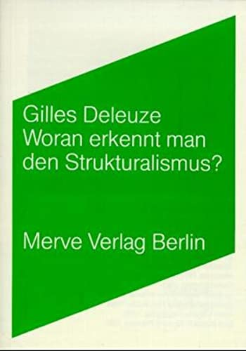 Woran erkennt man den Strukturalismus? (Internationaler Merve Diskurs: Perspektiven der Technokultur)