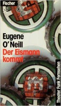Der Eismann kommt: Schauspiel in 4 Akten (Theater / Regie im Theater) ( 8. Dezember 2009 )