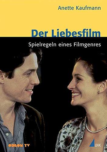 Der Liebesfilm: Spielregeln eines Filmgenres