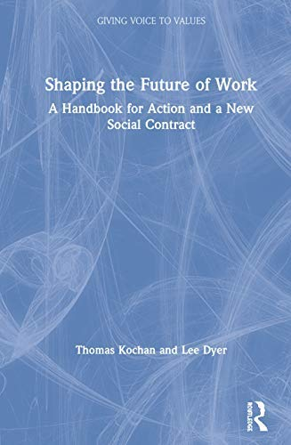 Shaping the Future of Work: A Handbook for Action and a New Social Contract (Giving Voice to Values) (English Edition)