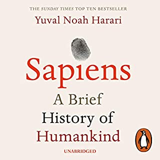 Sapiens                   Written by:                                                                                                                                 Yuval Noah Harari                               Narrated by:                                                                                                                                 Derek Perkins                      Length: 15 hrs and 18 mins     925 ratings     Overall 4.8