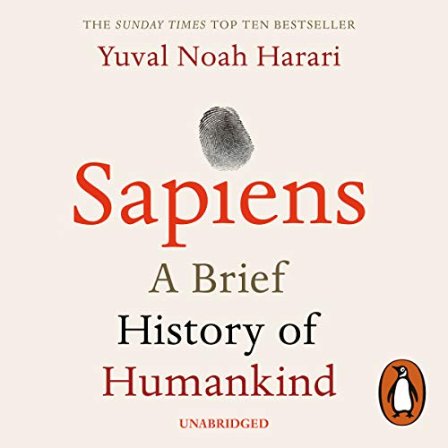 Sapiens                   Written by:                                                                                                                                 Yuval Noah Harari                               Narrated by:                                                                                                                                 Derek Perkins                      Length: 15 hrs and 18 mins     812 ratings     Overall 4.8