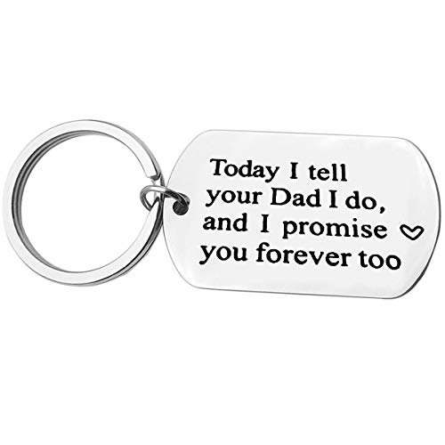 Bridal Gift for Stepson Step Daughter Keychain Today I Tell Your Dad I do and I Promise You Forever Too Keyring Marriage Keychain ,Military Pendant Wedding Jewelry Gift from Stepmom Blended Family