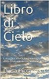 Libro di Cielo : Luisa Piccarreta, La piccola figlia della Divina Volontà. Volume 1-36