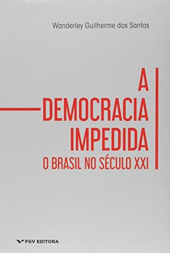 A Democracia Impedida: o Brasil no Século XXI