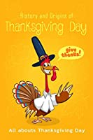 History and Origins of Thanksgiving Day: All abouts Thanksgiving Day: Origins of Thanksgiving