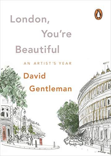 London, You're Beautiful: An Artist's Year (English Edition)