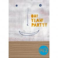 OH! YEAH! PARTY!!
