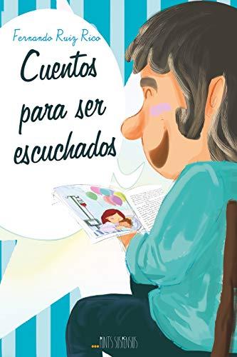 Cuentos para ser escuchados (Cuentos infantiles sobre familia, amistad, emociones, valores, aprendizaje, motivación y actitud positiva)