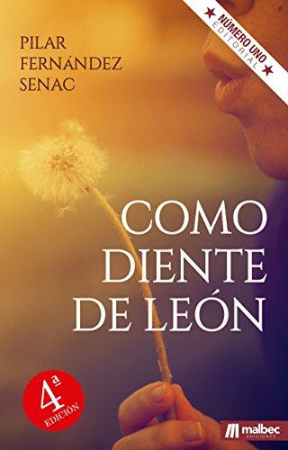 Como diente de león. Novela romántica en español.: Una historia emotiva. Un romance intenso. Un libro romántico