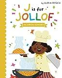 J is for Jollof: An African Alphabet
