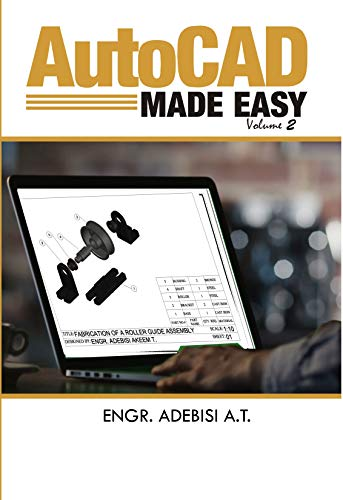 AUTOCAD MADE EASY VOLUME 2: Guide to better 3D engineering design