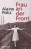 Polcz, A: Frau an der Front: Ein Bericht...